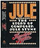 Jule: The story of composer Jule Styne