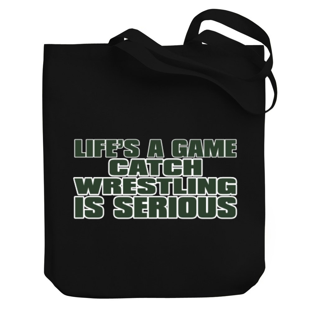 Teeburon LIFE IS A GAME , Catch Wrestling IS SERIOUS !!! Canvas Tote Bag