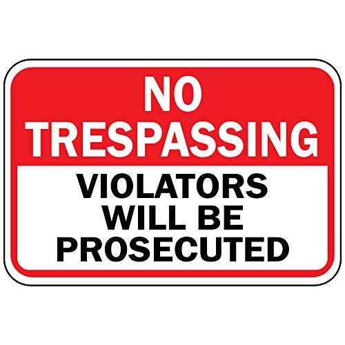No Trespassing Violators Will Be Prosecuted OSHA Metal Aluminum Sign 24 in x 18 in Custom Warning & Saftey Sign Pre-drilled Holes for Easy mounting ()