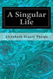 img - for A Singular Life book / textbook / text book