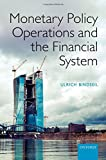 Monetary Policy Operations and the Financial System, Ulrich Bindseil, 0198716907