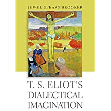 T. S. Eliot's Dialectical Imagination