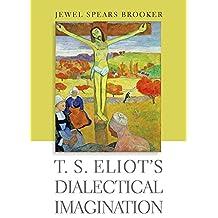 T. S. Eliot's Dialectical Imagination