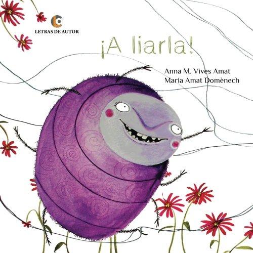 ¡A liarla! (Spanish Edition) [Anna M. Vives Amat - Maria Amat Domenech] (Tapa Blanda)