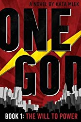 One God: The Will to Power