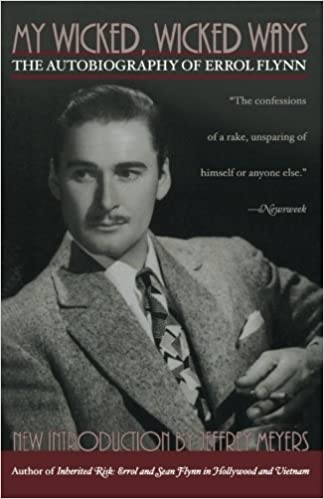 Varaa ilmainen lataus androidille My Wicked, Wicked Ways: The Autobiography of Errol Flynn PDF iBook PDB by Errol Flynn