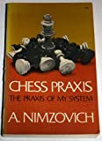 img - for Chess Praxis- The Praxis of My System: A Text-book on Practical Chess book / textbook / text book