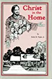 Christ in the Home, Robert Taylor, 0891373144