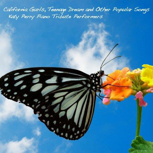 California Gurls, Teenage Dream and Other Popular ()