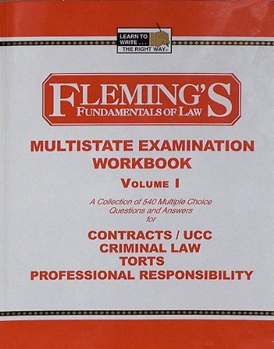 Multistate Examination Workbook, Vol. 1: Contracts / UCC, Criminal Law, Torts, Professional Responsibility (Fleming's Fu