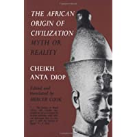 The African Origin of Civilization: Myth or Reality