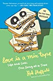 Love Is a Mix Tape: Life and Loss, One Song at a