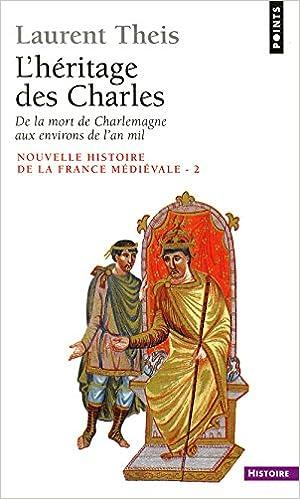 En ligne Nouvelle histoire de la France médiévale. Tome 2, L'héritage des Charles : de la mort de Charlemagne aux environs de l'an mil. pdf, epub