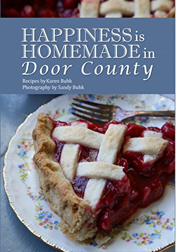 Happiness Is Homemade in Door County by Karen Buhk