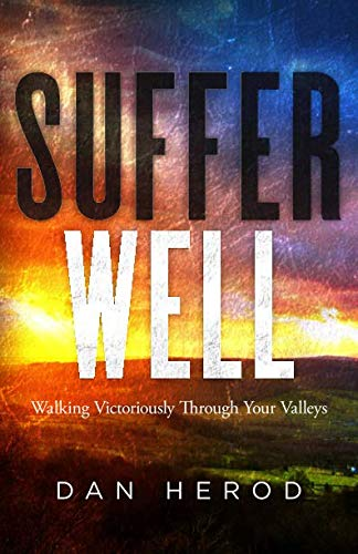 Suffer Well: Walking Victoriously Through Your Valleys