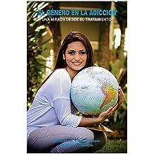 El Género en la Adicción: Una Mirada Desde el Tratamiento (Spanish ...