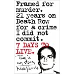 Image of Seven Days to Live: The Amazing True Story of How One Man Survived 21 Years on Death Row for a Crime He Didn't Commit