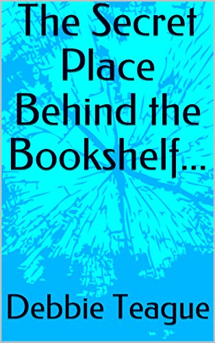 The Secret Place Behind The Bookshelf