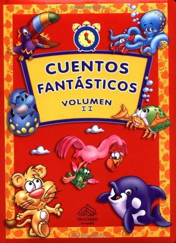 9707182474 - Silver Dolphin Staff: Cuentos fantásticos, Volumen II: Anytime Stories, Volume II, Spanish-Language Edition - Libro