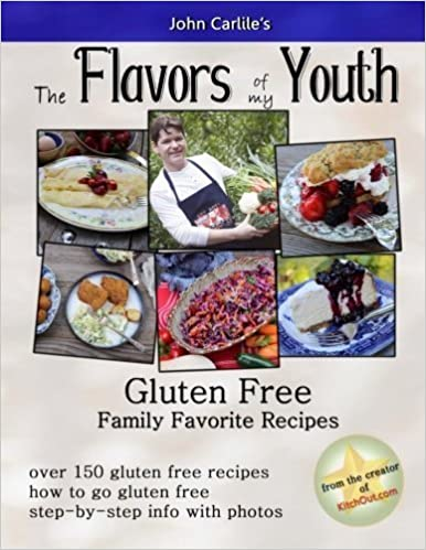 The Flavors Of My Youth: Gluten Free Family Favorite Recipes by John Carlile (2015-12-31)