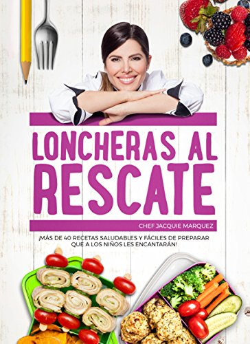 LONCHERAS AL RESCATE (Spanish Edition) by JACQUIE MARQUEZ