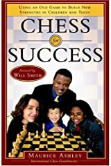 Chess for Success: Using an Old Game to Build New Strengths in Children and Teens Kindle Edition