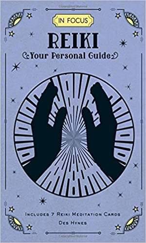 In Focus Reiki: Your Personal Guide: Des Hynes