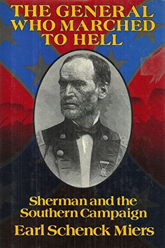 The General Who Marched To Hell by Earl Schenck Miers
