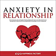 Anxiety in Relationship: Overcoming Insecurity and Negative Thinking. Dealing with Jealousy and Attachment in