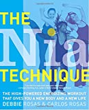 The Nia Technique: The High-Powered Energizing Workout that Gives You a New Body and a New Life