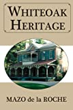 img - for Whiteoak Heritage (Jalna) book / textbook / text book