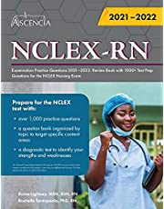 NCLEX-RN Examination Practice Questions 2021-2022: Review Book with 1000+ Test Prep Questions for the NCLEX Nursing Exam