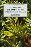 Atlas of the Bryophytes of Britain and Ireland Vol. 2 : Mosses, M. o. Hill, C. D. Preston, A. J. E. Smith, 0946589305