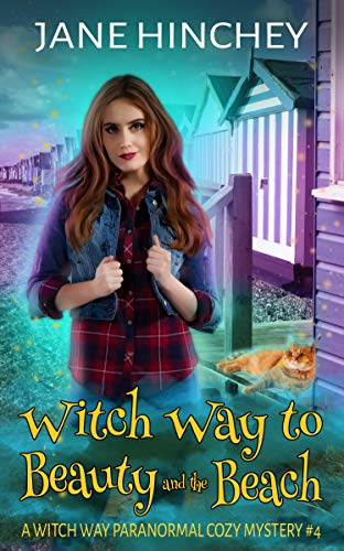 Witch Way to Beauty and the Beach: A Witch Way Paranormal Cozy Mystery