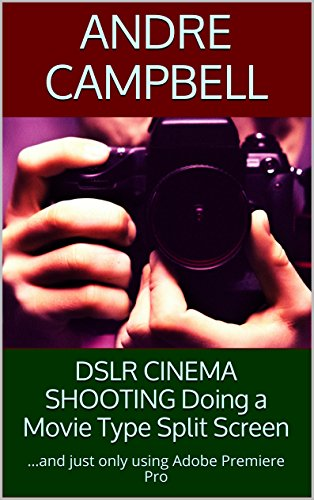 (DSLR CINEMA SHOOTING Doing a Movie Type Split Screen: ...and just only using Adobe Premiere Pro)