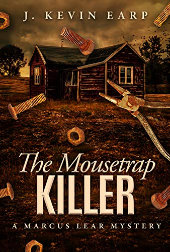 The Mousetrap Killer (Marcus Lear Mysteries Book 3) by [Earp, J. Kevin]
