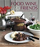 Food Wine and Friends, Fiona Beckett, 1845974654
