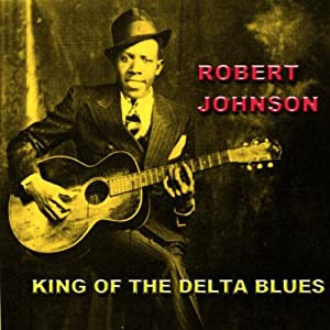 King Of The Delta Blues