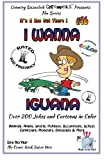 img - for I Wanna Iguana - Over 200 Jokes and Cartoons - Animals, Aliens, Sports, Holidays, Occupations, School, Computers, Monsters, Dinosaurs & More   in Full ... COLOR (It's a Zoo Out There !) (Volume 16) book / textbook / text book