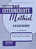 Rubank Intermediate Method - Saxophone: A Follow Up Course for Individual or Like-instrument Class Instruction