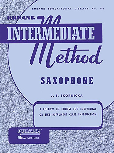 Saxophone Method Book (Rubank Intermediate Method Saxophone (Rubank Educational Library))