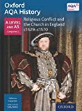 img - for Oxford Aqa History for a Level: Religious Conflict and the Church in England C. 1529-C. 1570 book / textbook / text book