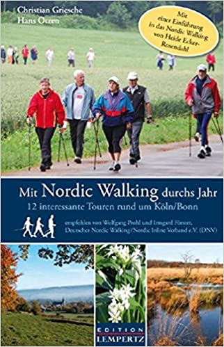 9c3d02ab18e95b Mit Nordic Walking durchs Jahr  12 interessante Touren rund um Koln Bonn  (German) Hardcover