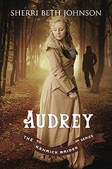 Audrey (The Kenrick Brides Series Book 3) by [Johnson, Sherri Beth]