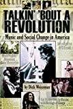 Talkin' 'Bout a Revolution: Music and Social Change in America (Book), Dick Weissman, 1423442830
