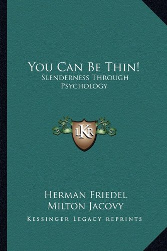 You Can Be Thin!: Slenderness Through Psychology pdf