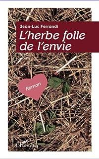 L'herbe folle de l'envie, Ferrandi, Jean-Luc