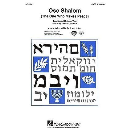 The One Who Makes Peace - SATB SATB Piano Accompanim John Leavitt: Ose Shalom