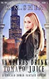 k juice - Vampires Drink Tomato Juice: A Chicago Urban Fantasy Comedy (The Magical Beings' Rehabilitation Center Book 1)