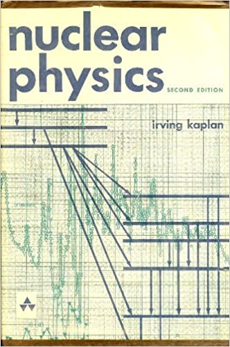 Nuclear Physics (Addison-Wesley Series in Nuclear Science and Engineering)